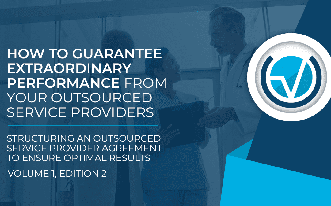 How to Guarantee Extraordinary Performance From Your Outsourced Service Providers