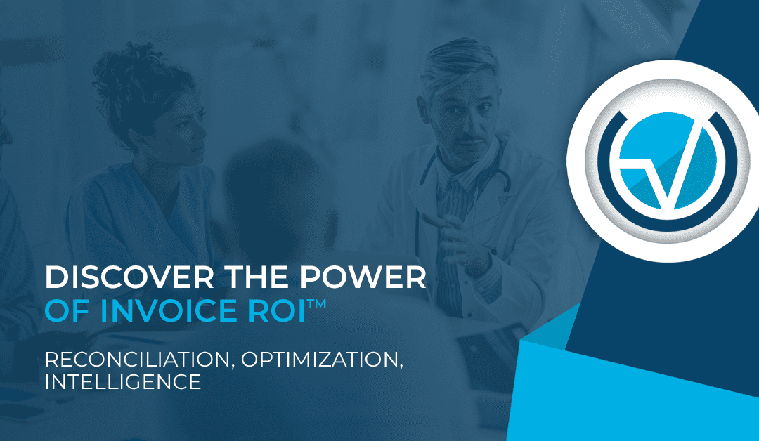 Discover the Power of Invoice ROI™ – Reconciliation, Optimization, Intelligence
