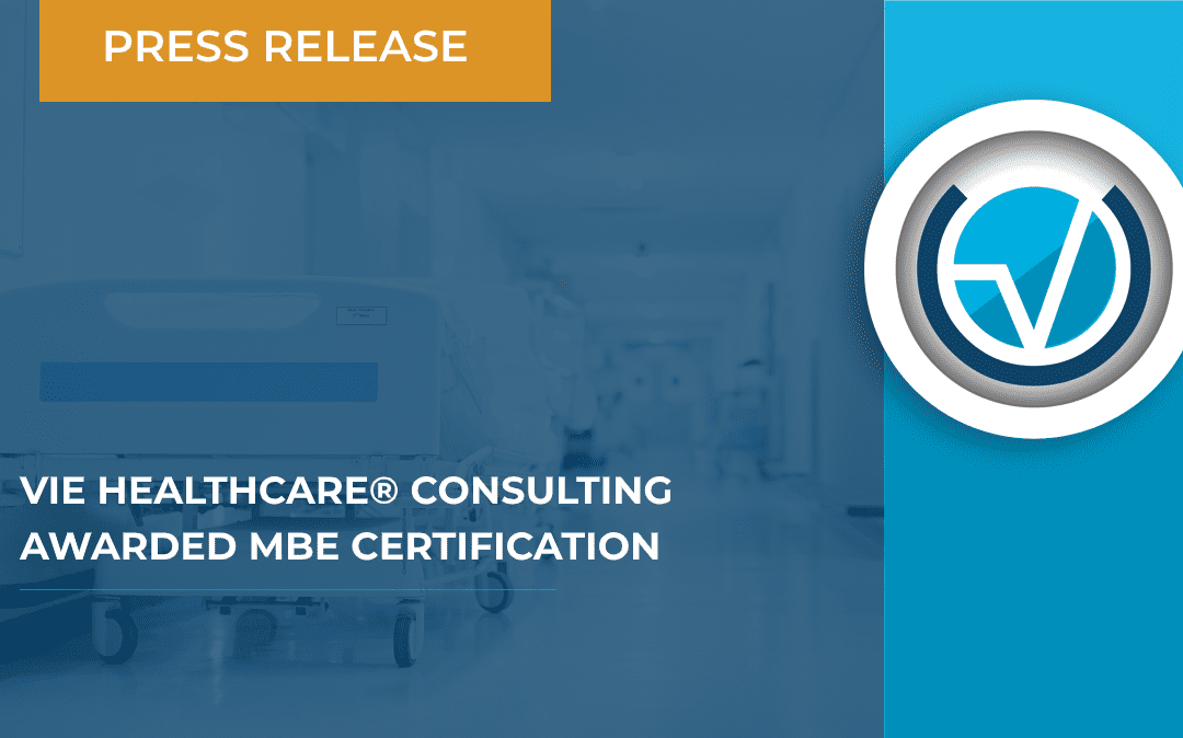VIE Healthcare® Consulting Awarded MBE Certification