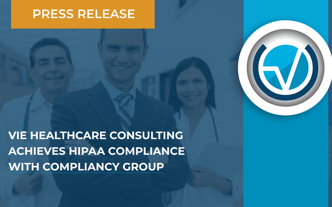 VIE Healthcare Consulting Achieves HIPAA Compliance with Compliancy Group