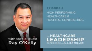 Picture of Ray O'Kelly on the left and Episode 6: High Performance Healthcare and Contracting on the right