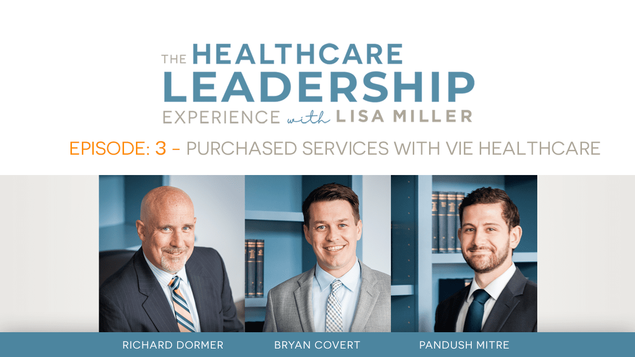 Episode 2 - Purchased Services with VIE Healthcare - Richard Dormer, Bryan Covert, and Pandush Mitre