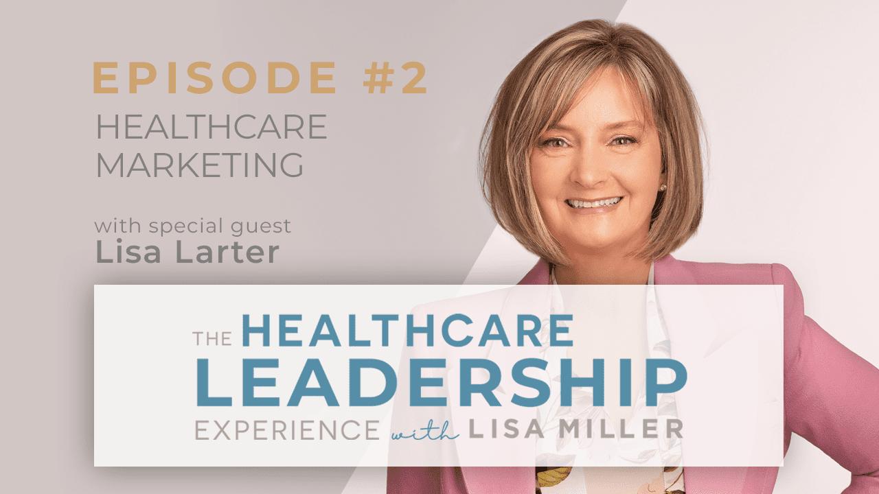 Healthcare Marketing with Lisa Larter