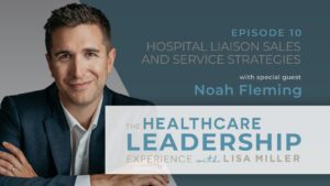Photo of Noah Fleming on the left and Hospital Liaison Sales and Service Strategies on the right.