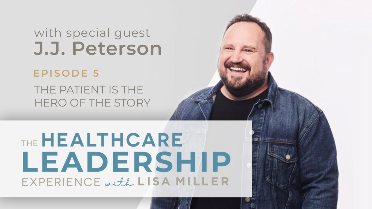 The Patient is the Hero of the Story with Dr. J.J. Peterson   Ep. 5