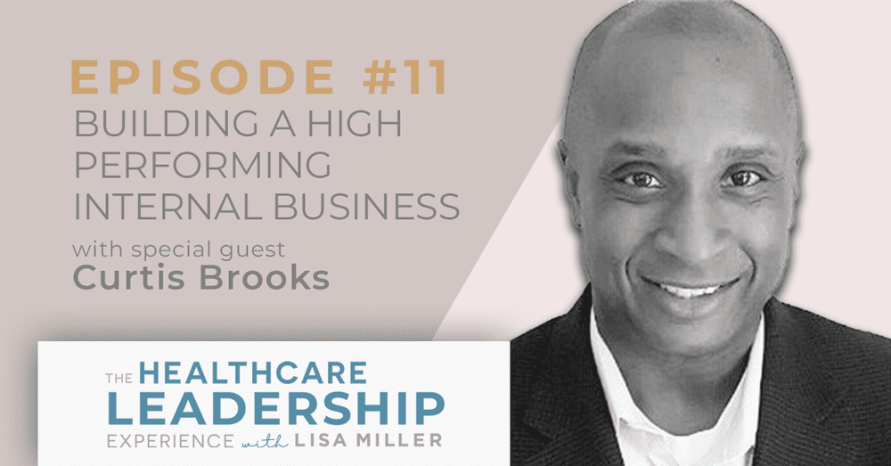 Building a High Performing Internal Business Case with Curtis Brooks