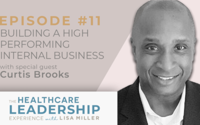 Building a High Performing Internal Business Case with Curtis Brooks | Ep.11