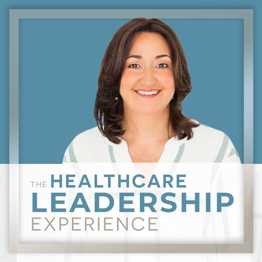 VIE Healthcare THe Healthcare Leadership Experience Podcast with Lisa Miller